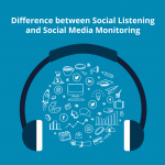 Difference between Social Listening and Social Monitoring