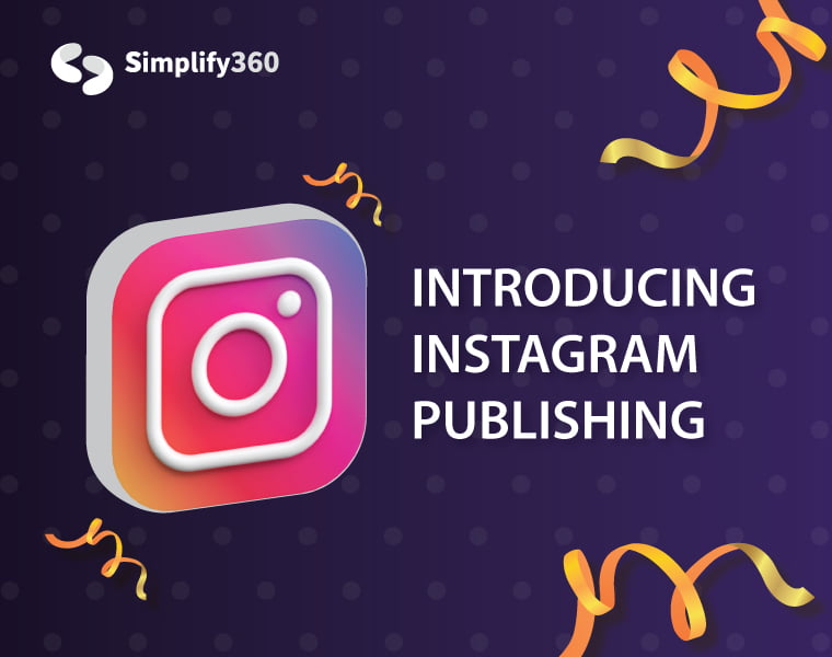 Instagram Publishing is now Live on Simplify360!