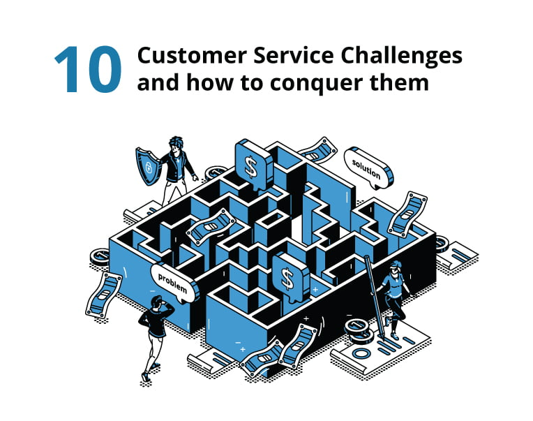 10 Customer Service Challenges and how to conquer them