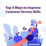 Top 5 Ways to Improve Customer Service Skills