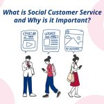What is Social Customer Service and Why is it Important to Your Business?