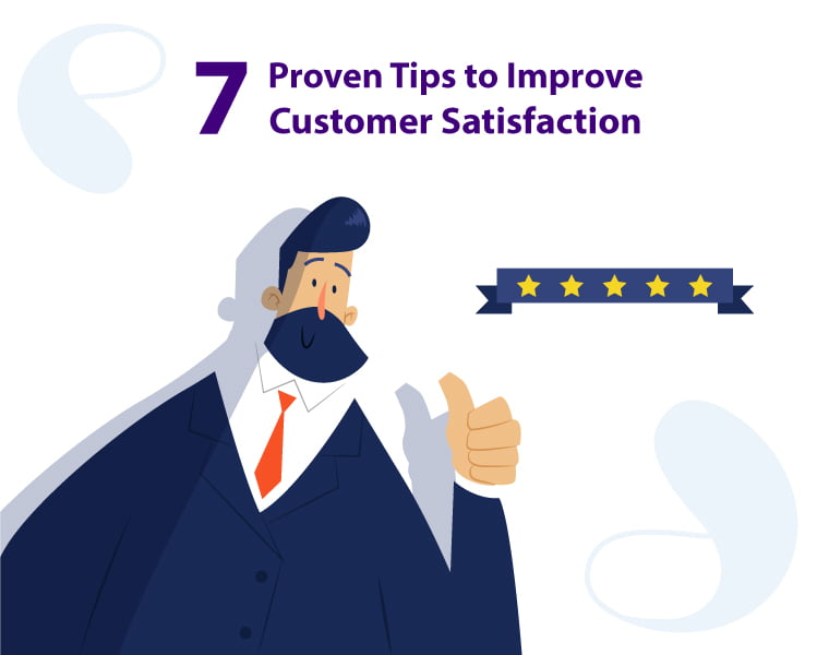7 Proven Tips to Improve Customer Satisfaction